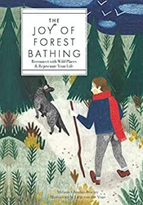 The Joy of Forest Bathing by Melanie Choukas-Bradley