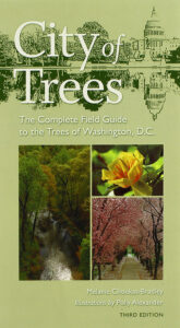 City of Trees: The Complete Field Guide to the Trees of Washington, D.C. (Third Edition)