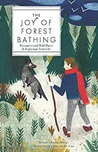 The Joy of Forest Bathing by Melanie Choukas-Bradley